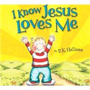 I Know Jesus Loves Me by Hallinan, P. K., 9780824956639