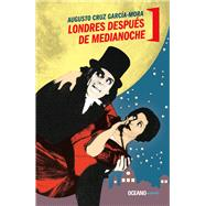 Londres despues de medianoche /London After Midnight by Garcia-Mora, Augusto Cruz, 9786077356639