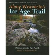 Along Wisconsin's Ice Age Trail by Sherman, Eric, 9780299226640