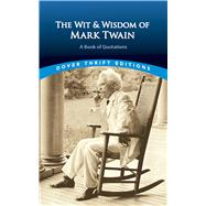 The Wit and Wisdom of Mark Twain A Book of Quotations by Twain, Mark, 9780486406640