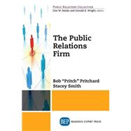 The Public Relations Firm by Pritchard, Bob; Smith, Stacey, 9781606496640