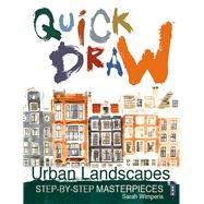 Quick Draw Urban Landscapes Step-by-Step Masterpieces by Wimperis, Sarah, 9781910706640