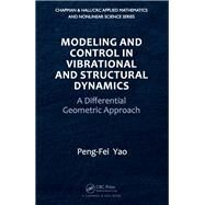 Modeling and Control in Vibrational and Structural Dynamics: A Differential Geometric Approach 9781138116641N