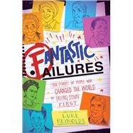 Fantastic Failures by Reynolds, Luke, 9781582706641