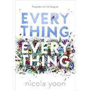 Everything, Everything by YOON, NICOLA, 9780553496642