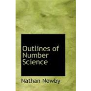 Outlines of Number Science by Newby, Nathan, 9780554936642