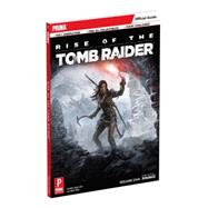 Rise of the Tomb Raider by Lummis, Michael; Burton, Chris, 9780744016642