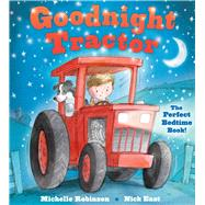 Goodnight Tractor by Robinson, Michelle; East, Nick, 9781438006642