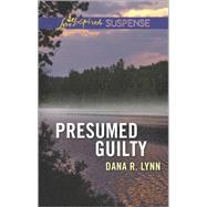 Presumed Guilty by Lynn, Dana R., 9780373446643