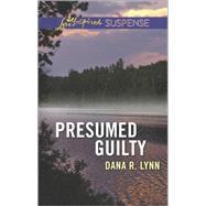 Presumed Guilty by Lynn, Dana R., 9780373446643