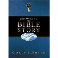 Unlocking the Bible Story: New Testament Volume 3 by Smith, Colin S., 9780802416643