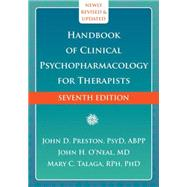 Handbook of Clinical Psychopharmacology for Therapists by Preston, John D.; O'Neal, John H., M.D.; Talaga, Mary C., Ph.D., 9781608826643