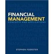 Financial Management Concepts and Applications by Foerster, Stephen, 9780132936644