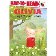 Olivia Helps Mother Nature by Forte, Lauren; Osterhold, Jared, 9781442496644