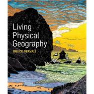 Living Physical Geography by Gervais, Bruce, 9781464106644