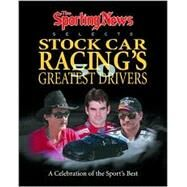 The Sporting News Selects Stock Car Racing's 50 Greatest Drivers: A Celebration of the All-Time Best by Staff at the Sporting News, 9780892046645
