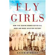 Fly Girls by O'Brien, Keith, 9781328876645