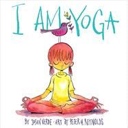 I Am Yoga by Verde, Susan; Reynolds, Peter H., 9781419716645
