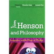 Jim Henson and Philosophy: Imagination and the Magic of Mayhem by Dale, Timothy; Foy, Joseph; Yoe, Craig; Ashwell, Lauren (CON); Baltzer-jaray, Kimberly (CON), 9781442246645