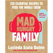 Mad Hungry Family by Quinn, Lucinda Scala; Lovekin, Jonathan, 9781579656645