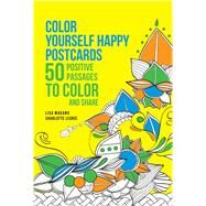 Color Yourself Happy Postcards 50 Positive Passages to Color and Share by Magano, Lisa, 9781626866645