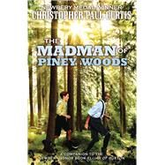 The Madman of Piney Woods by Curtis, Christopher Paul, 9780545156646