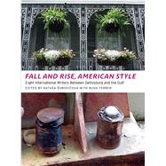 Fall and Rise, American Style: Eight International Writers Between Gettysburg and the Gulf by Durovicová, Natasa; Durovicova, Natasa; Ferrer, Hugh; Groyon, Vicente Garcia; Halfon, Eduardo, 9780982746646