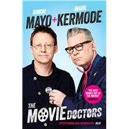 The Movie Doctors by Mayo, Simon; Kermode, Mark, 9781782116646