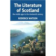Literature of Scotland: The Middle Ages to the Nineteenth Century by Watson, Roderick, 9780333666647