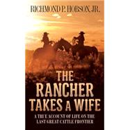 The Rancher Takes a Wife by HOBSON, RICHMOND P., 9781400026647