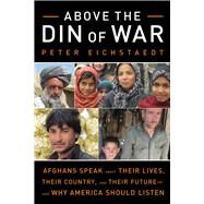 Above the Din of War by Eichstaedt, Peter, 9781613736647