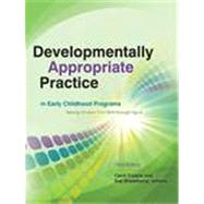 Developmentally Appropriate Practice in Early Childhood Programs Serving Children from Birth through Age 8 by Bredekamp, Sue; Copple, Carol; National Association for the Education of Young Children, 9781928896647
