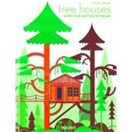 Tree Houses: Fairy-Tale Castles in the Air by Jodidio, Philip; Hruby, Patrick, 9783836526647