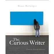 The Curious Writer Concise Edition by Ballenger, Bruce, 9780205876648
