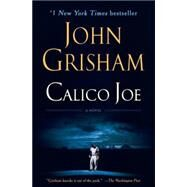 Calico Joe by GRISHAM, JOHN, 9780345536648