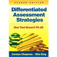 Differentiated Assessment Strategies : One Tool Doesn't Fit All by Carolyn Chapman, 9781412996648