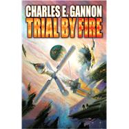 Trial by Fire by Gannon, Charles E., 9781476736648
