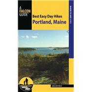 Falcon Guide Best Easy Day Hikes Portland, Maine by Westrich, Greg, 9781493016648