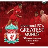 Liverpool FC the Greatest Goals by Rasul, Zarif, 9781780976648