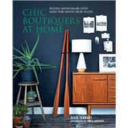 Chic Boutiques at Home by Tennant, Ellie; Gardiner, James, 9781849756648