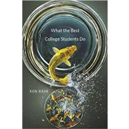 What the Best College Students Do by Bain, Ken, 9780674066649