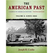 The American Past A Survey of American History, Volume II: Since 1865 by Conlin, Joseph R., 9781133946649