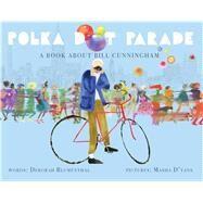 Polka Dot Parade by Blumenthal, Deborah; D'yans, Masha, 9781499806649