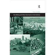City Making and Urban Governance in the Americas: Curitiba and Portland by Irazßbal,Clara, 9781138266650