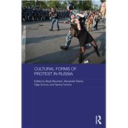 Cultural Forms of Protest in Russia by Beumers; Birgit, 9781138956650