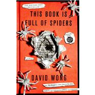 This Book Is Full of Spiders Seriously, Dude, Don't Touch It by Wong, David, 9781250036650