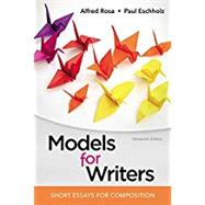 Models for Writers Short Essays for Composition by Rosa, Alfred; Eschholz, Paul, 9781319056650