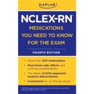 Kaplan NCLEX-RN Medications You Need to Know for the Exam by Kaplan, 9781607146650