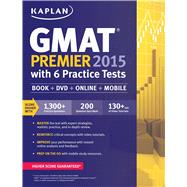 Kaplan GMAT Premier 2015 with 6 Practice Tests Book + DVD + Online + Mobile by Unknown, 9781618656650