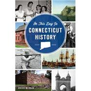 On This Day in Connecticut History by Mangan, Gregg, 9781626196650
